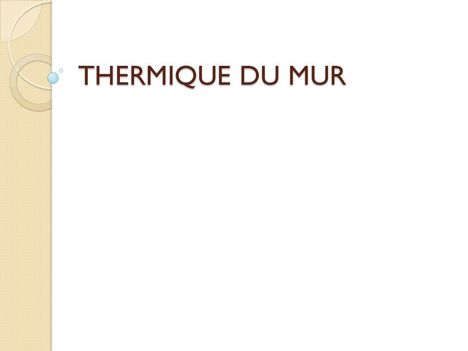 THERMIQUE DU MUR