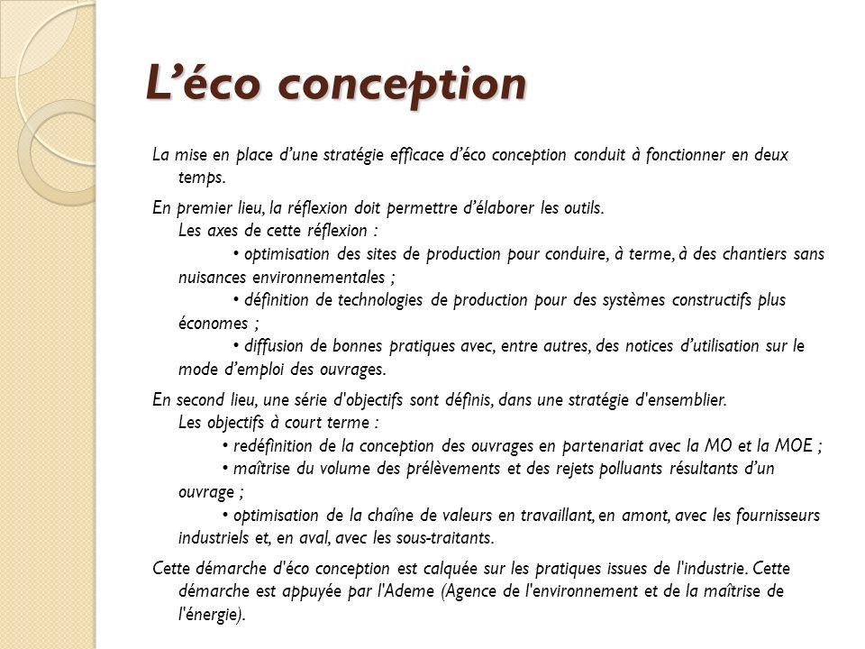 L'éco conception La mise en place d'une stratégie efficace d'éco conception conduit à fonctionner en deux temps.