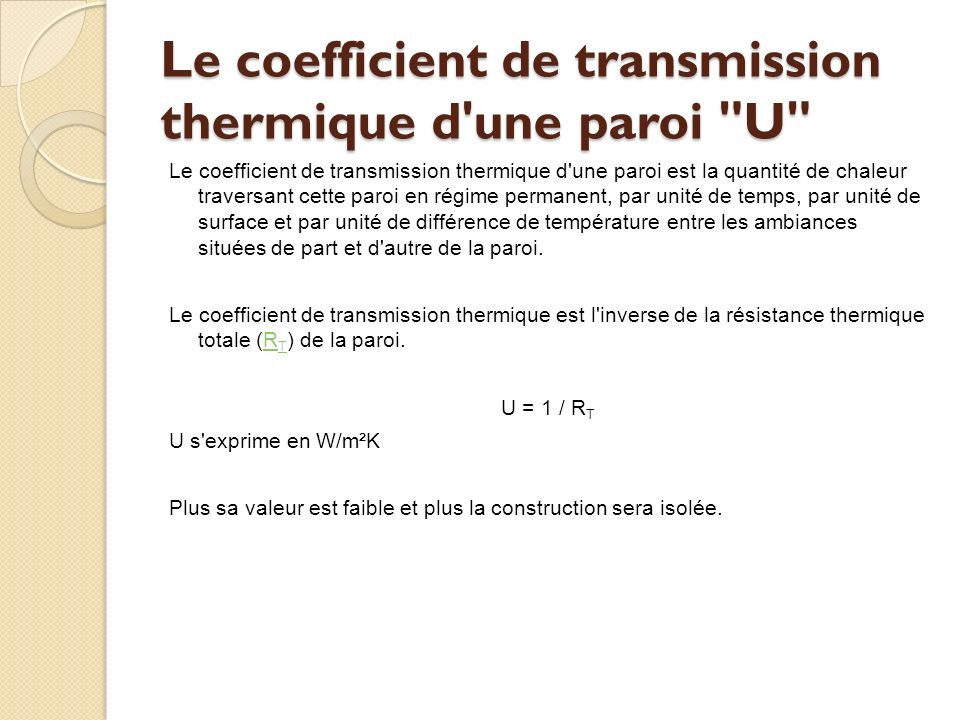 Le coefficient de transmission thermique d une paroi U