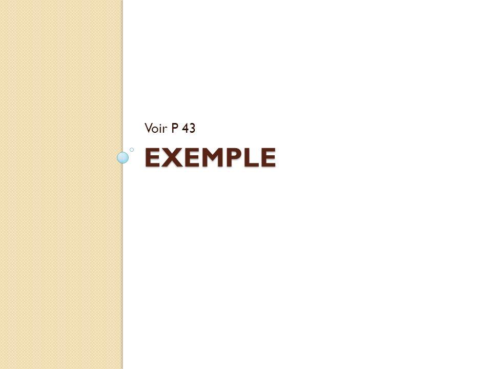 Voir P 43 Exemple
