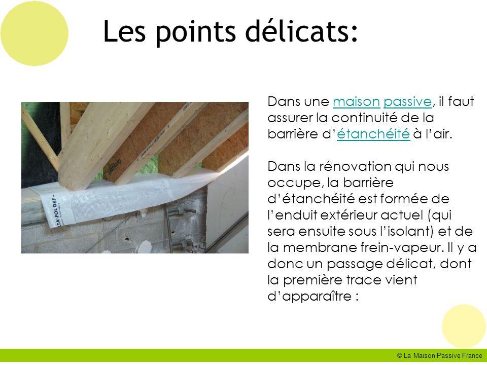 Les points délicats: Dans une maison passive, il faut assurer la continuité de la barrière d'étanchéité à l'air.