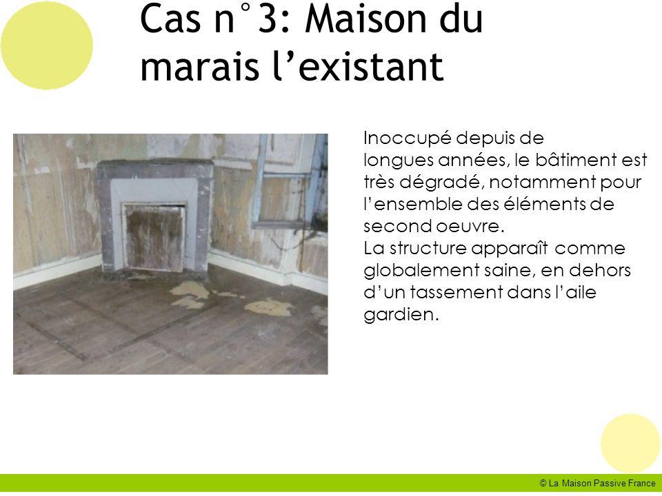 Cas n°3: Maison du marais l'existant