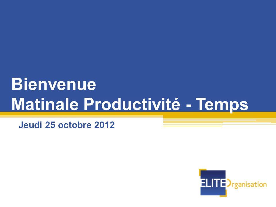 Bienvenue Matinale Productivité - Temps