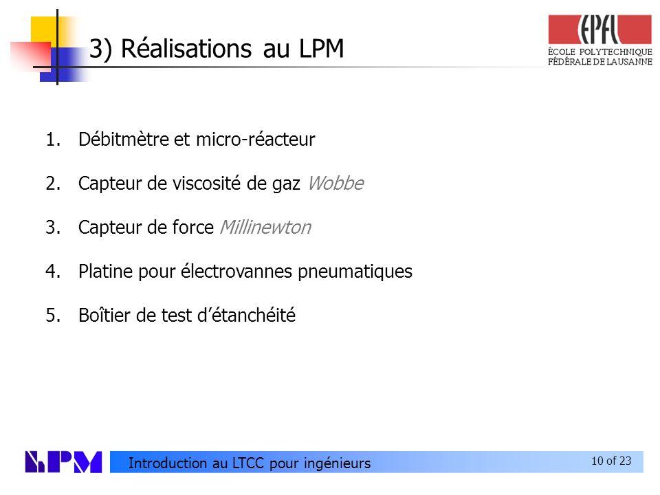 3) Réalisations au LPM Débitmètre et micro-réacteur