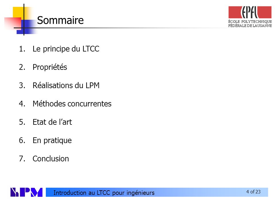 Sommaire Le principe du LTCC Propriétés Réalisations du LPM