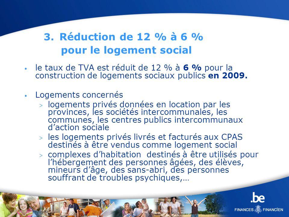 3. Réduction de 12 % à 6 % pour le logement social