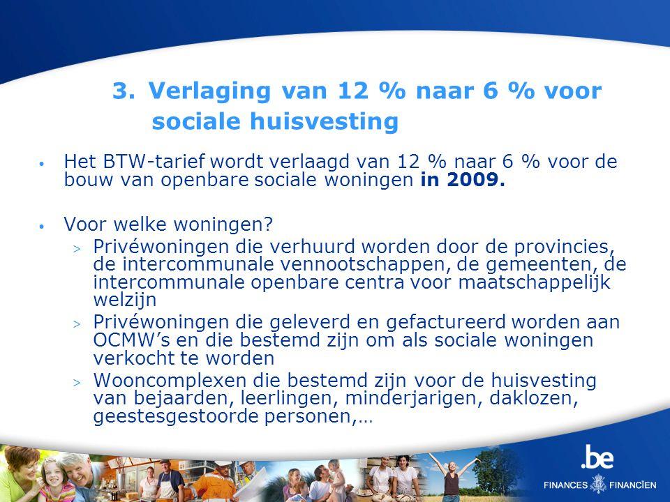 3. Verlaging van 12 % naar 6 % voor sociale huisvesting