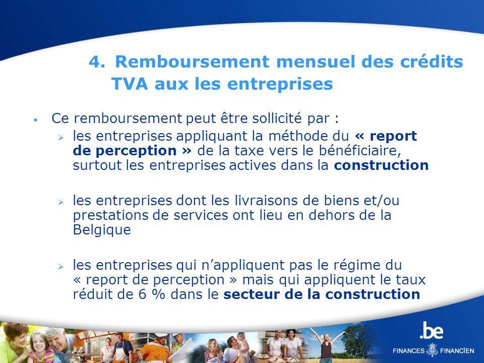 4. Remboursement mensuel des crédits TVA aux les entreprises