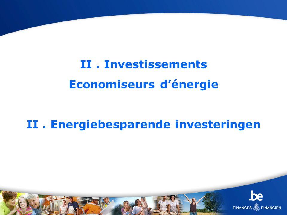 Economiseurs d'énergie II . Energiebesparende investeringen