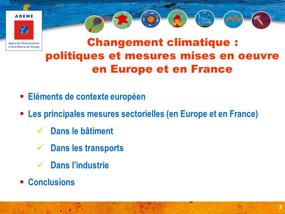 Changement climatique : politiques et mesures mises en oeuvre en Europe et en France