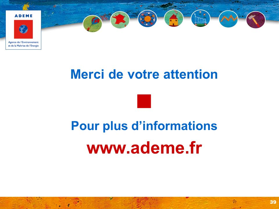 Merci de votre attention Pour plus d'informations