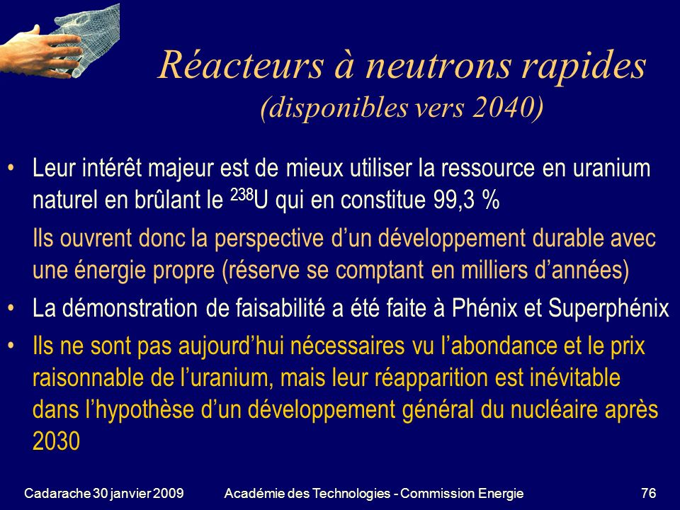 Réacteurs à neutrons rapides (disponibles vers 2040)