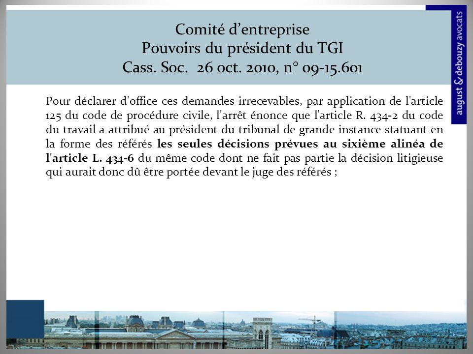 Comité d'entreprise Pouvoirs du président du TGI Cass. Soc. 26 oct