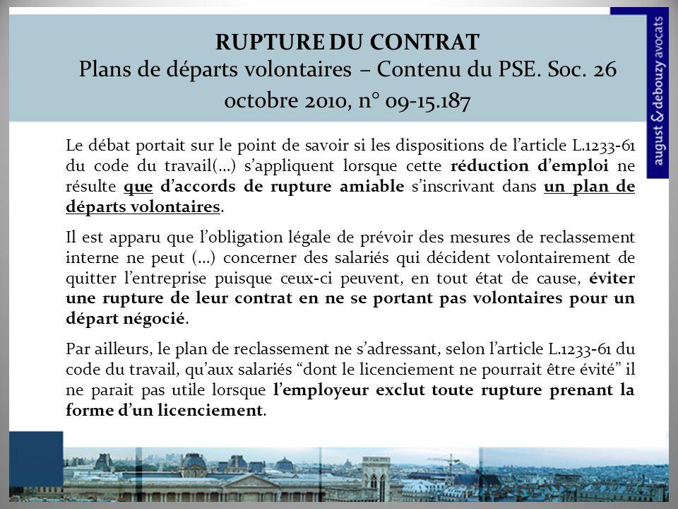RUPTURE DU CONTRAT Plans de départs volontaires – Contenu du PSE. Soc
