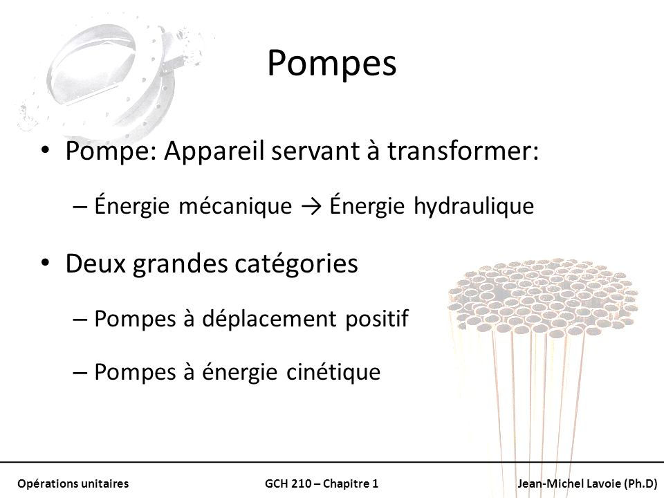Pompes Pompe: Appareil servant à transformer: Deux grandes catégories