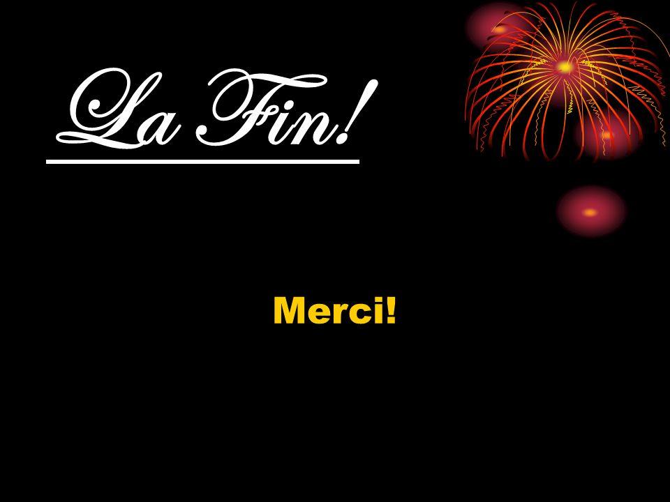 La Fin! Merci!