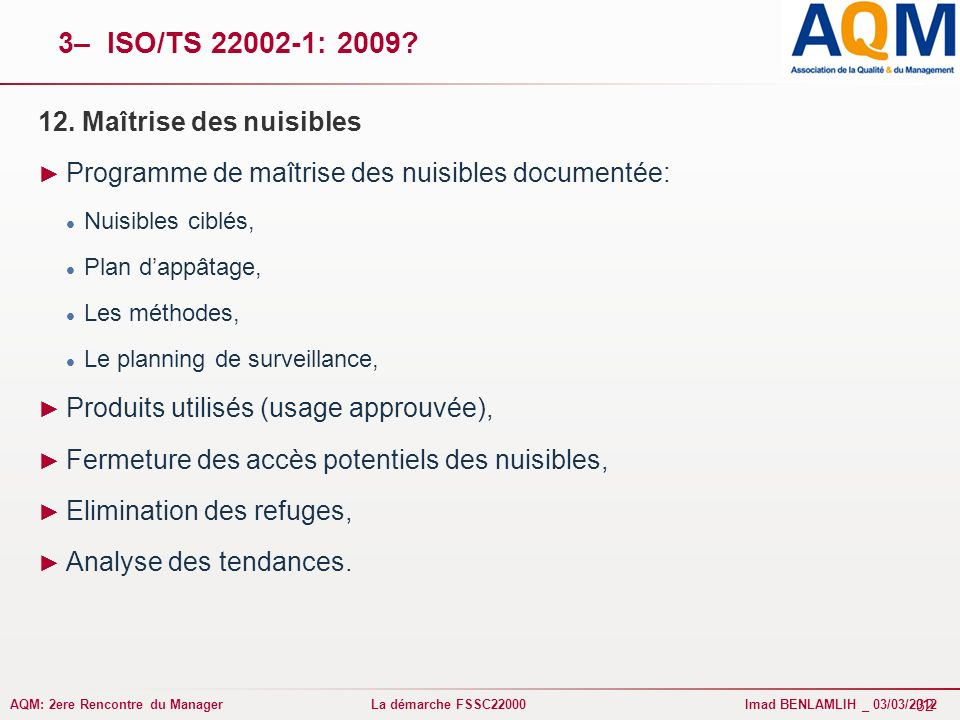 3– ISO/TS 22002-1: 2009 12. Maîtrise des nuisibles