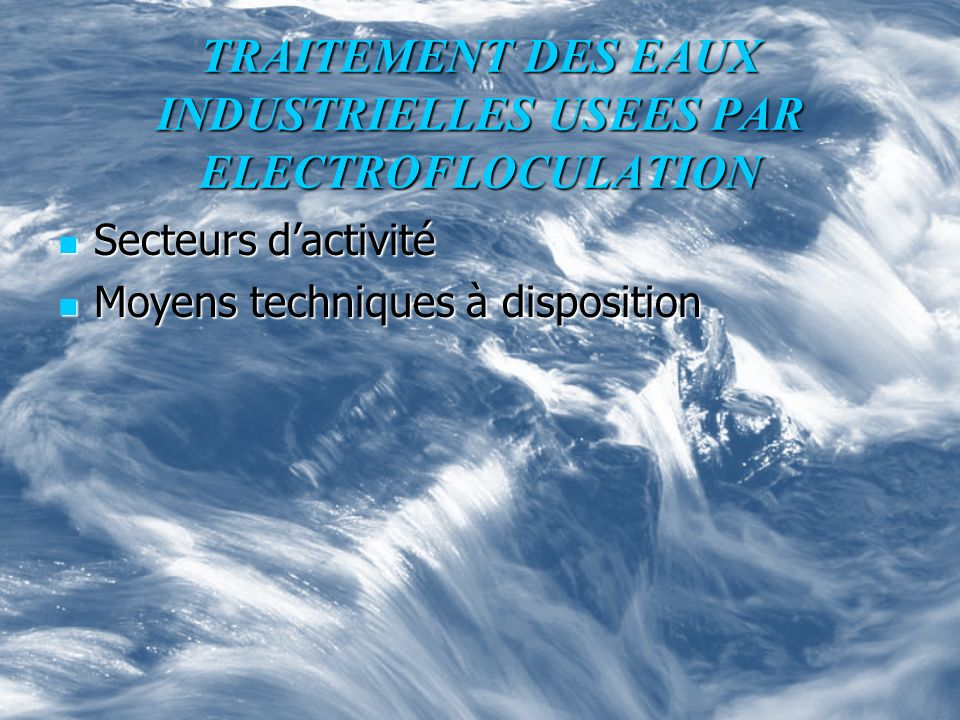 TRAITEMENT DES EAUX INDUSTRIELLES USEES PAR ELECTROFLOCULATION