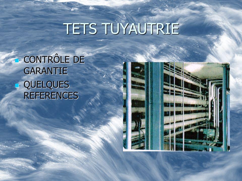 TETS TUYAUTRIE CONTRÔLE DE GARANTIE QUELQUES REFERENCES