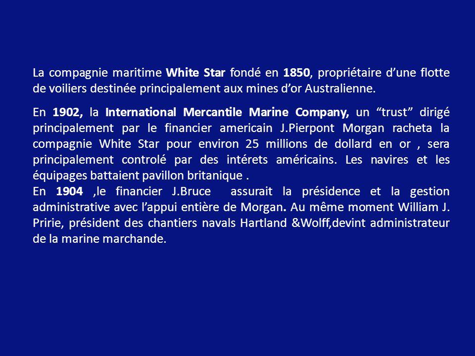 La compagnie maritime White Star fondé en 1850, propriétaire d'une flotte de voiliers destinée principalement aux mines d'or Australienne.
