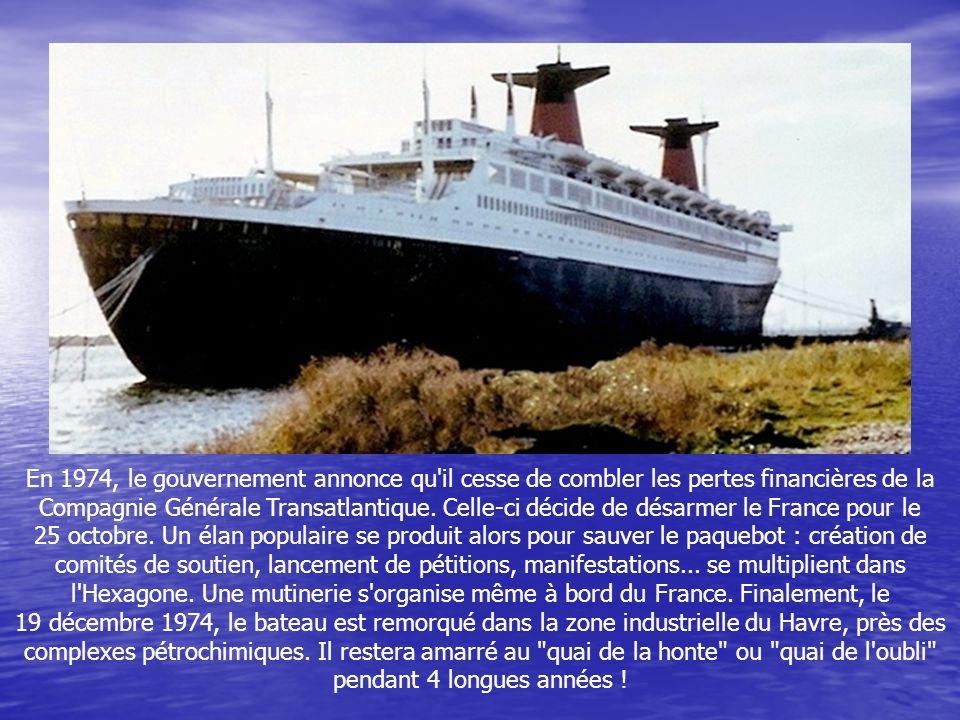 En 1974, le gouvernement annonce qu il cesse de combler les pertes financières de la Compagnie Générale Transatlantique.