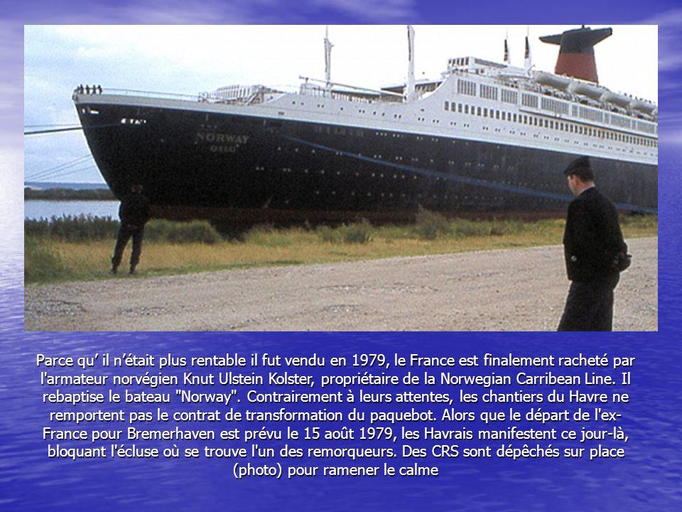 Parce qu' il n'était plus rentable il fut vendu en 1979, le France est finalement racheté par l armateur norvégien Knut Ulstein Kolster, propriétaire de la Norwegian Carribean Line.