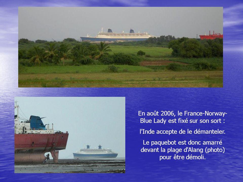 En août 2006, le France-Norway-Blue Lady est fixé sur son sort :