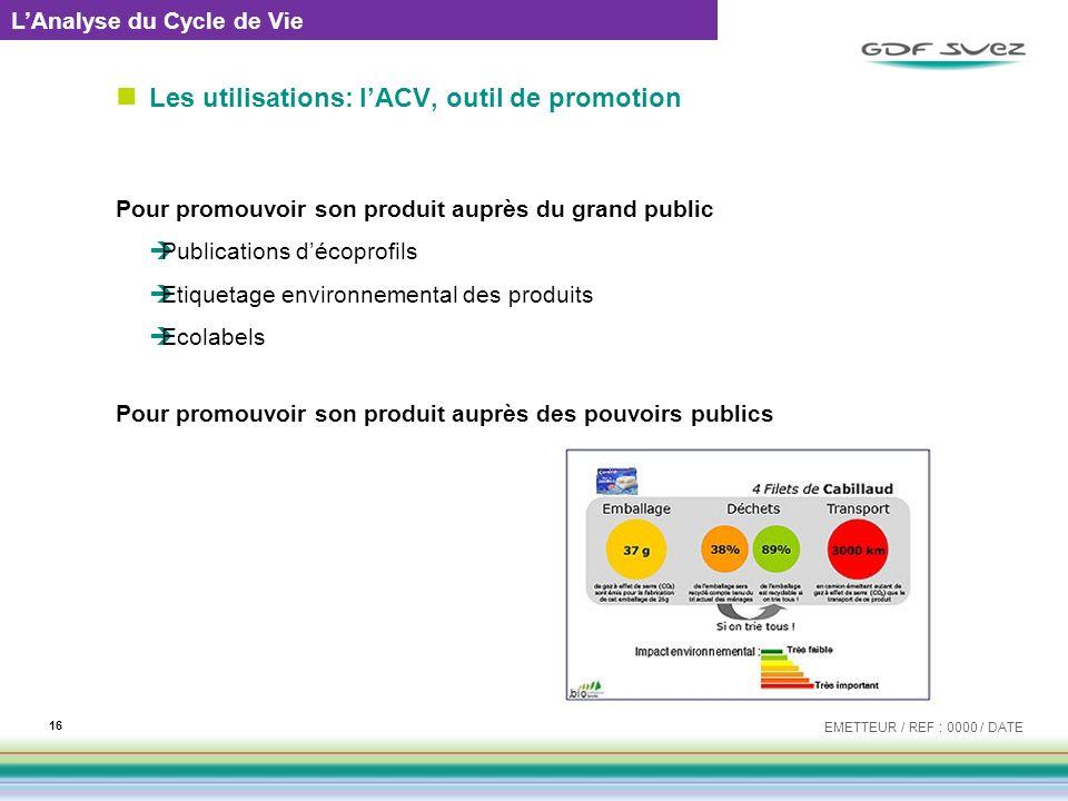 Les utilisations: l'ACV, outil de promotion