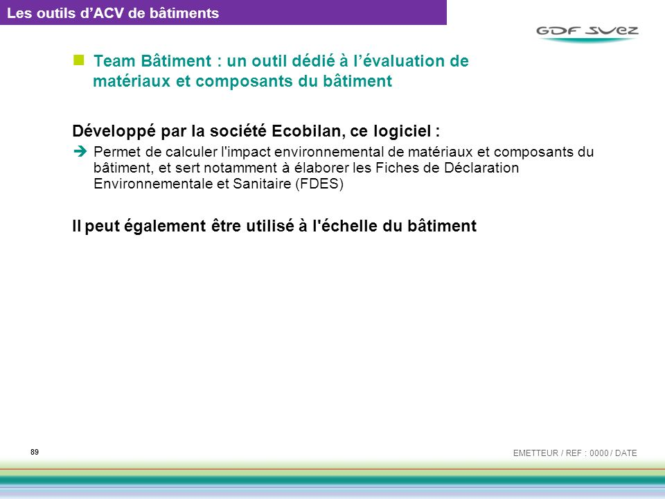 Développé par la société Ecobilan, ce logiciel :