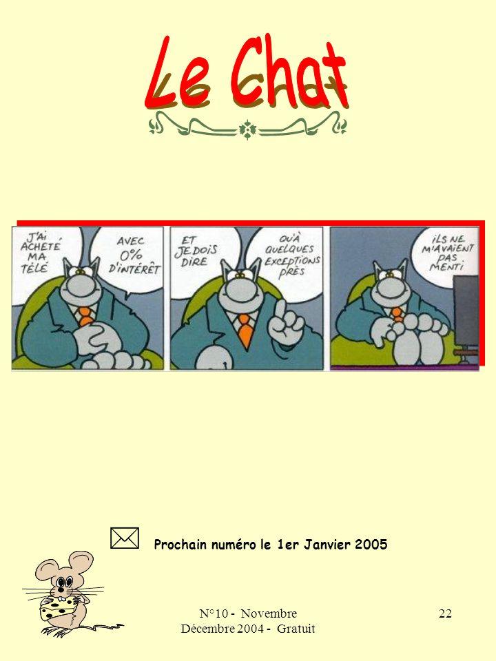  Prochain numéro le 1er Janvier 2005