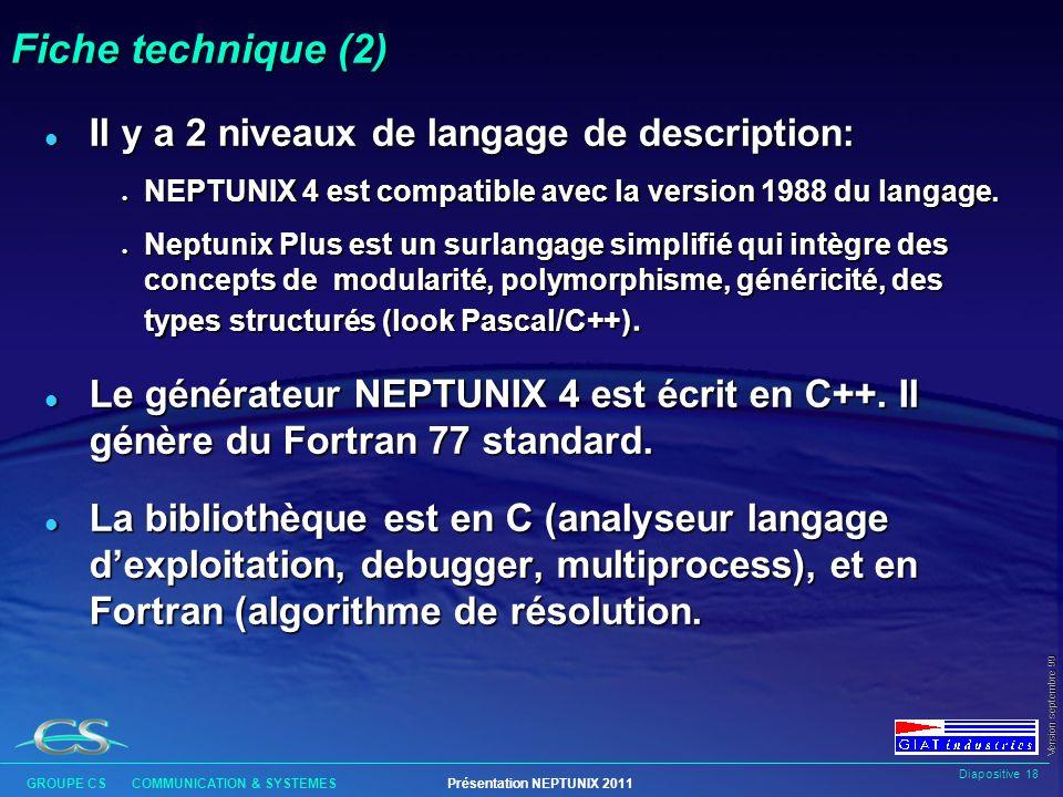 Fiche technique (2) Il y a 2 niveaux de langage de description: