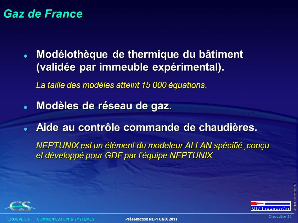Gaz de France Modélothèque de thermique du bâtiment (validée par immeuble expérimental). La taille des modèles atteint 15 000 équations.