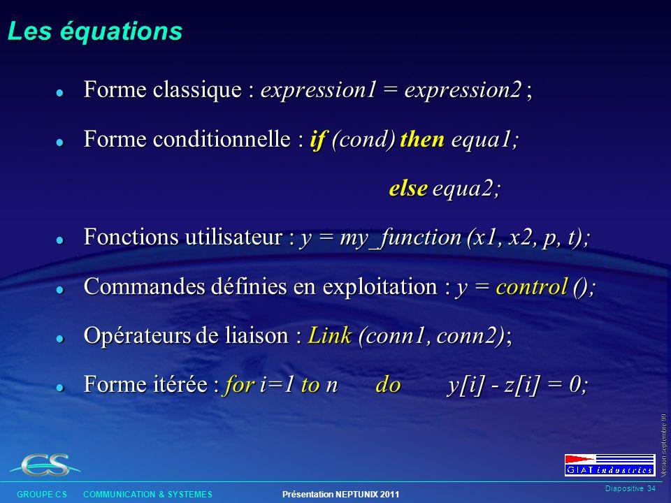 Les équations Forme classique : expression1 = expression2 ;