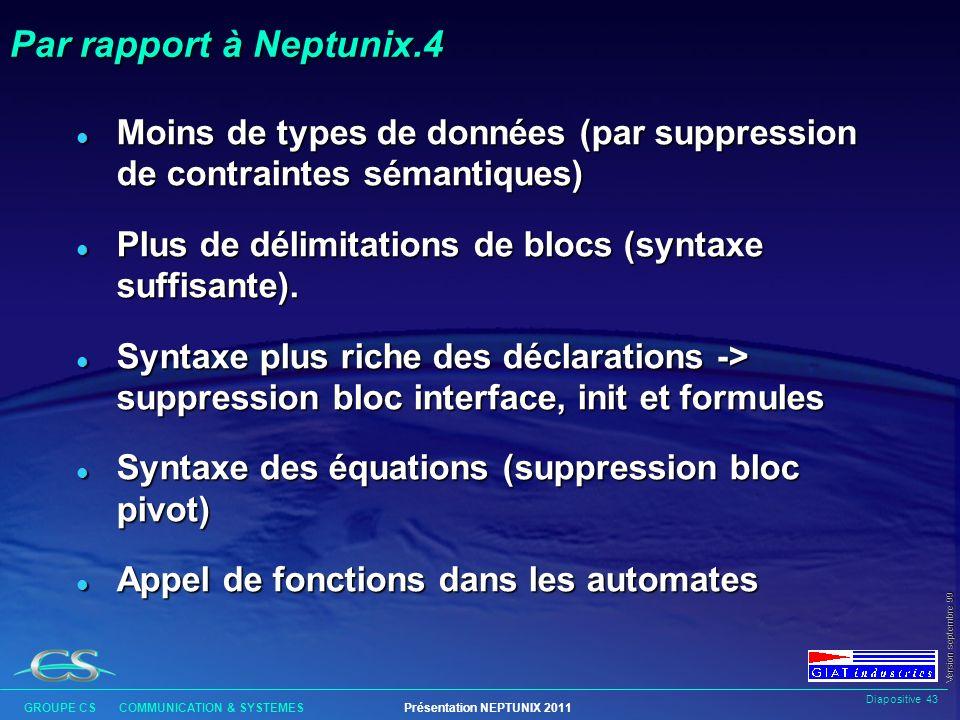Par rapport à Neptunix.4 Moins de types de données (par suppression de contraintes sémantiques)