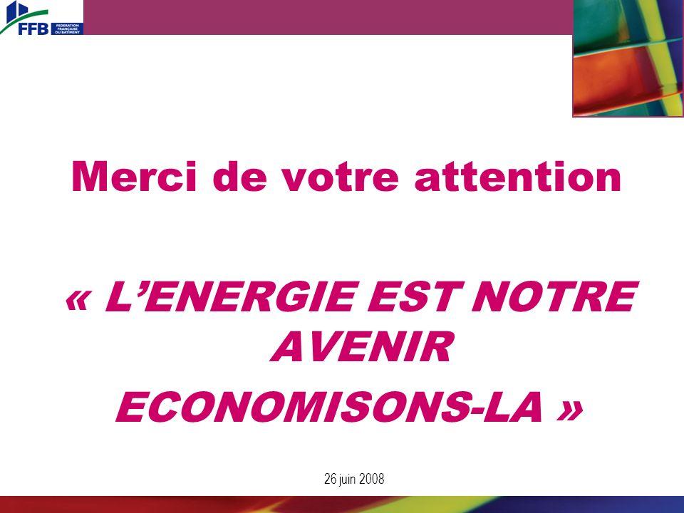 Merci de votre attention « L'ENERGIE EST NOTRE AVENIR ECONOMISONS-LA »