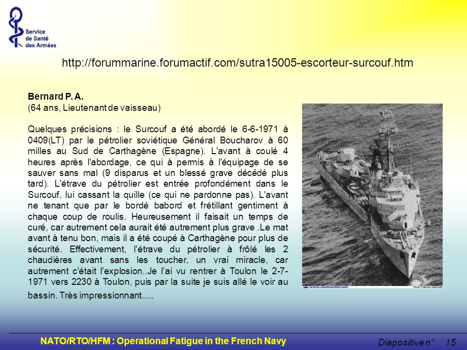 http://forummarine.forumactif.com/sutra15005-escorteur-surcouf.htmBernard P. A. (64 ans, Lieutenant de vaisseau)