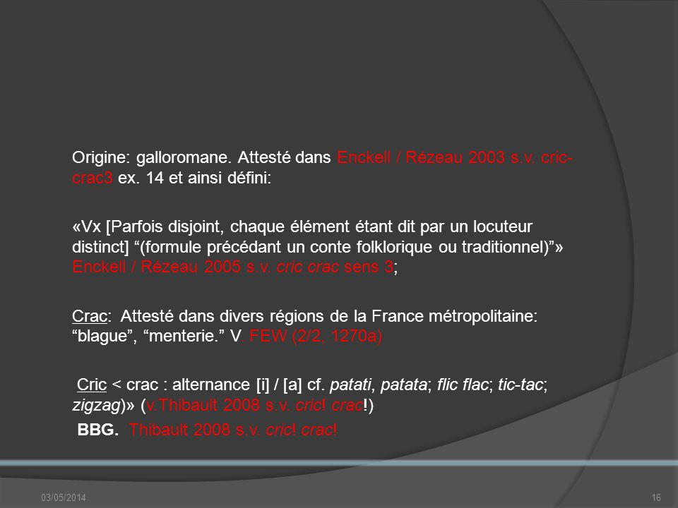 BBG. Thibault 2008 s.v. cric! crac!
