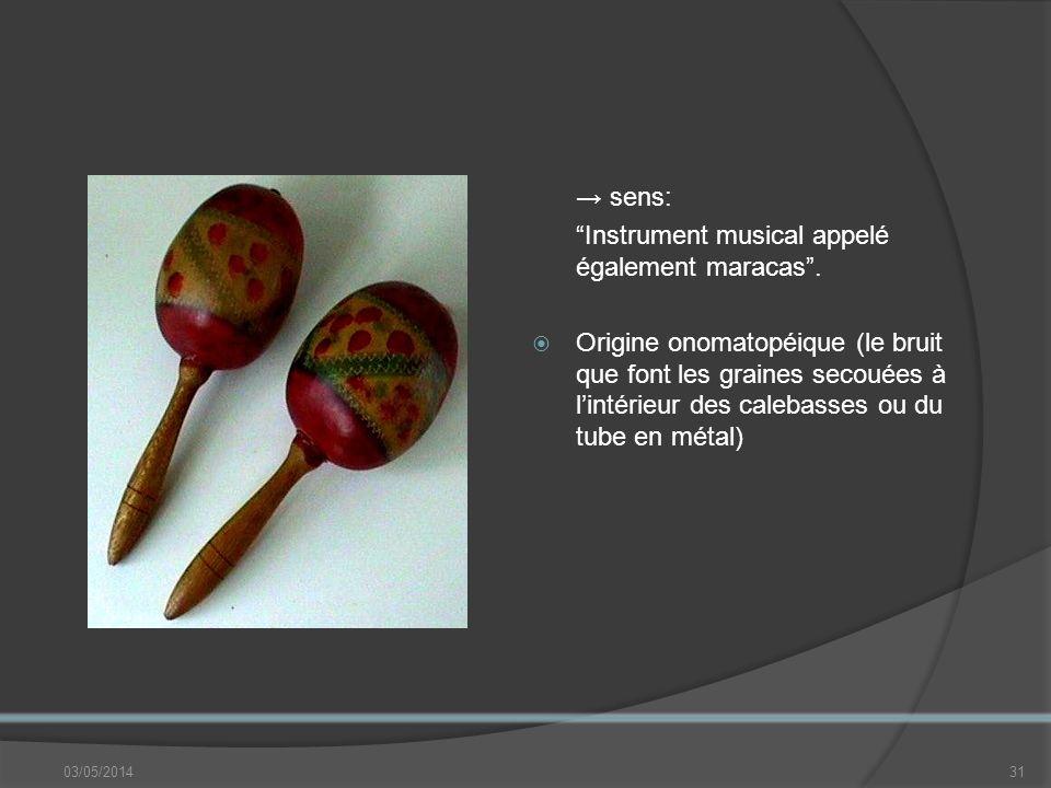 Instrument musical appelé également maracas .