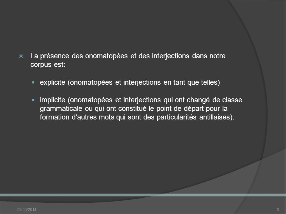 explicite (onomatopées et interjections en tant que telles)