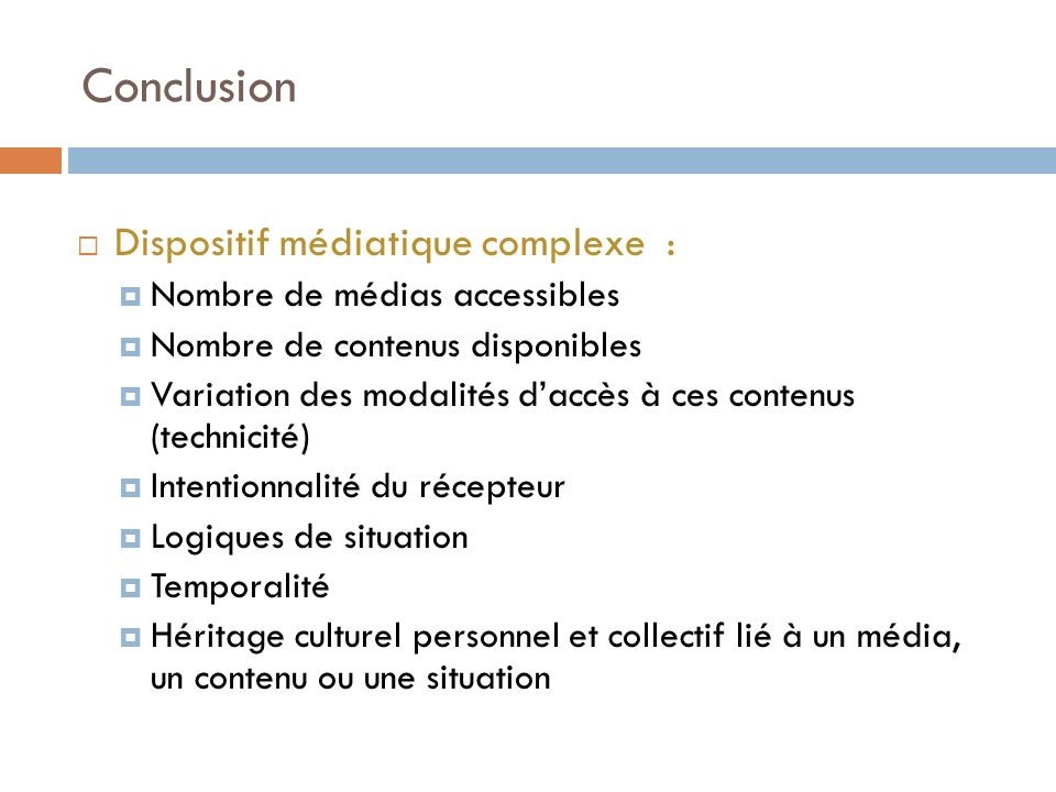 Conclusion Dispositif médiatique complexe :