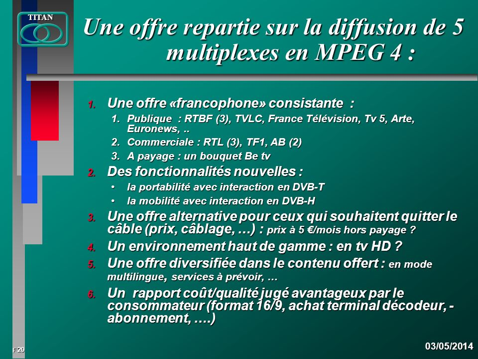 Une offre repartie sur la diffusion de 5 multiplexes en MPEG 4 :