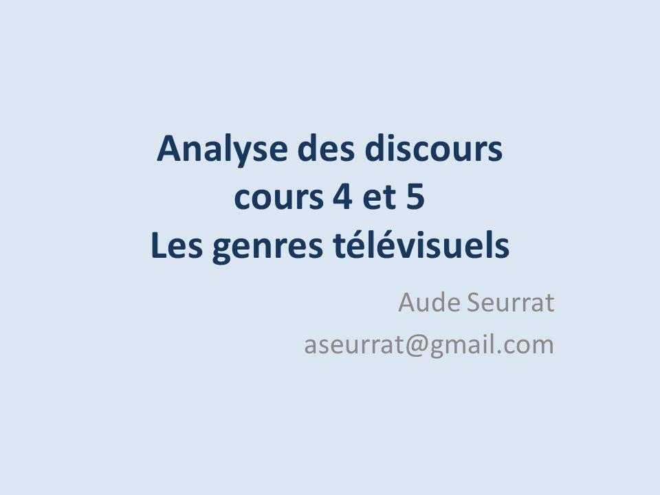 Analyse des discours cours 4 et 5 Les genres télévisuels