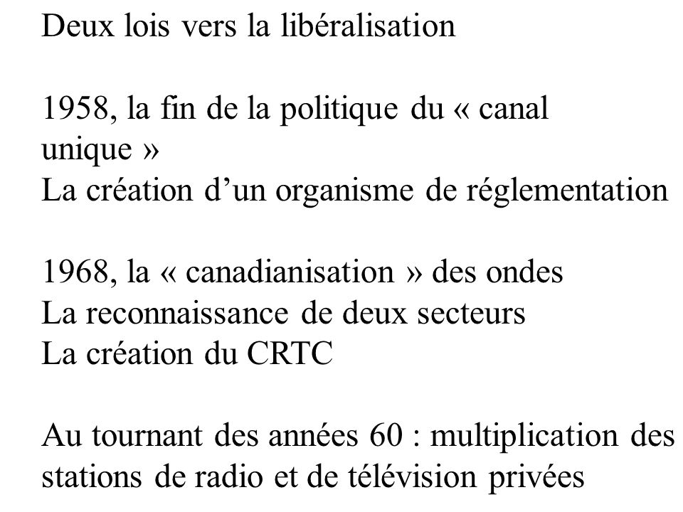 Deux lois vers la libéralisation