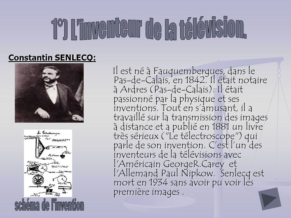 1°) L'inventeur de la télévision.