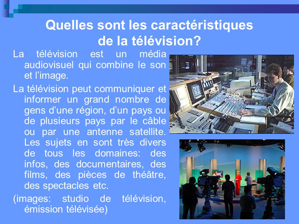 Quelles sont les caractéristiques de la télévision