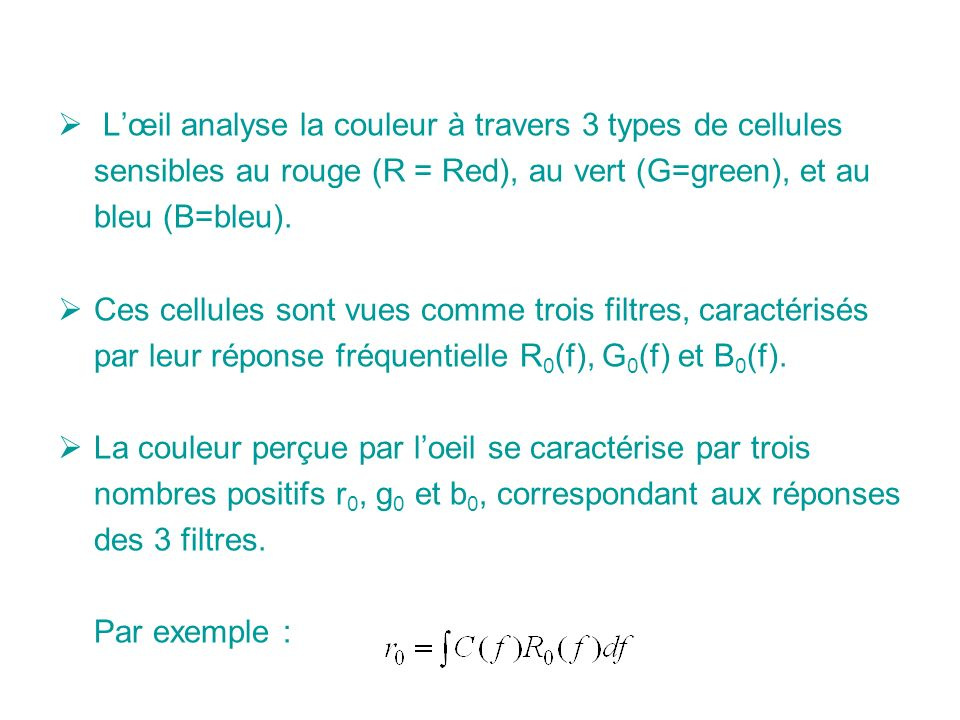 L'œil analyse la couleur à travers 3 types de cellules