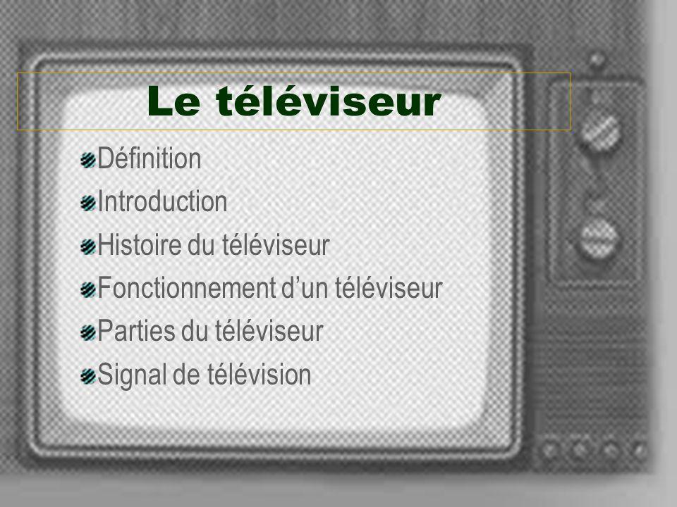Le téléviseur Définition Introduction Histoire du téléviseur
