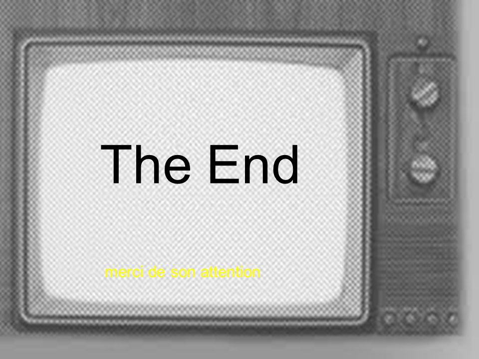 The End merci de son attention