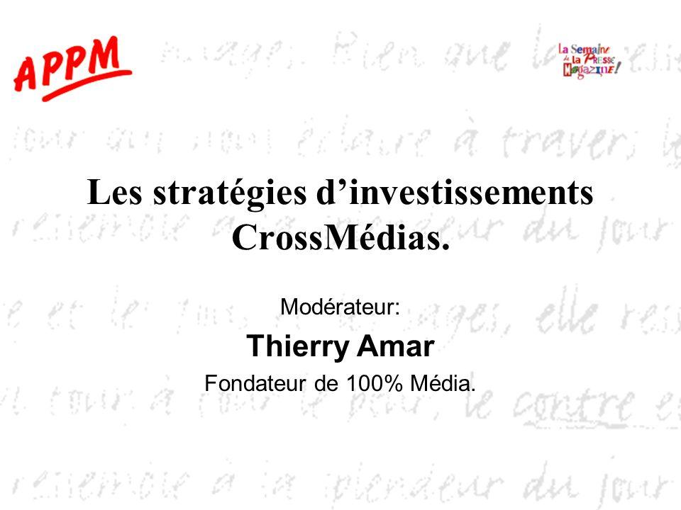 Les stratégies d'investissements CrossMédias.