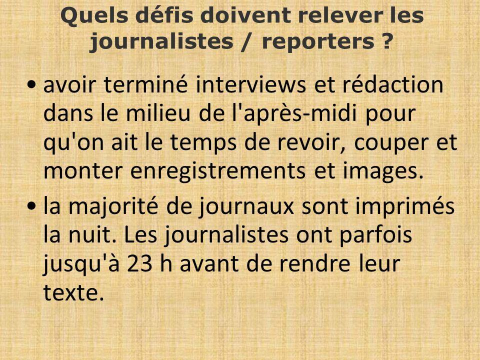 Quels défis doivent relever les journalistes / reporters